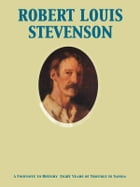 A Footnote to History Eight Years of Trouble in Samoa by Robert Louis Stevenson