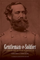 Gentleman and Soldier: A Biography of Wade Hampton III