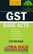 GST BARE ACTS: IGST, CGST,UTGST,Compensation Act,2017 by Ira Baxi FCS