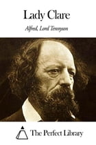 Lady Clare by Alfred Lord Tennyson