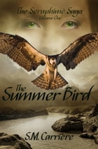 The Summer Bird by S.M. Carrière