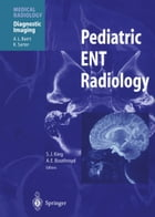 Pediatric ENT Radiology by Susan J. King