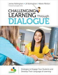 Challenging Learning Through Dialogue: Strategies to Engage Your Students and Develop Their…