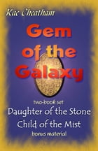 Gem of the Galaxy: two-book set by Kae Cheatham