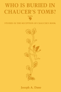 Who is Buried in Chaucer's Tomb?: Studies in the Reception of Chaucer's Book