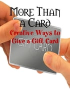 More Than a Card - Creative Ways to Give a Gift Card