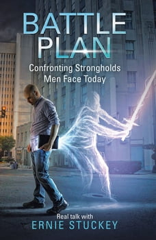 Battle Plan: Confronting Strongholds Men Face Today