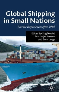 Global Shipping in Small Nations: Nordic Experiences after 1960