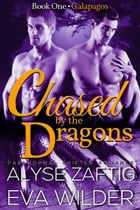 Galapagos: Chased by the Dragons, #1 by Alyse Zaftig