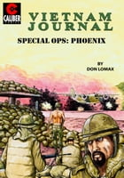 Vietnam Journal: Special OPS Phoenix #1 by Don Lomax