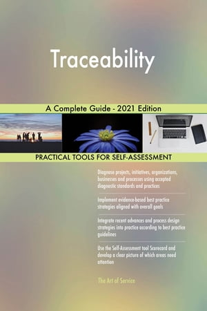 Traceability A Complete Guide - 2021 Edition by Gerardus Blokdyk