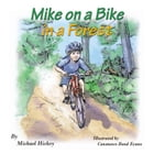 Mike On A Bike In A Forest by Michael Patrick Hickey