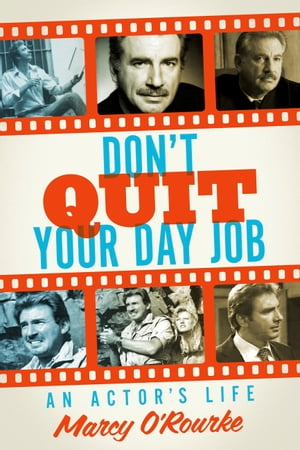 Don't Quit Your Day Job: An Actor's Life