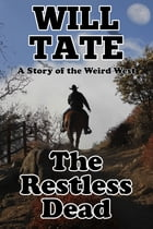 The Restless Dead by Will Tate