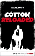 Cotton Reloaded - Sammelband 01 by Mario Giordano