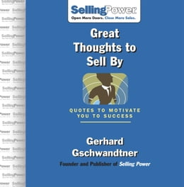 Book Great Thoughts to Sell By: Quotes to Motivate You to Success by Gschwandtner, Gerhard