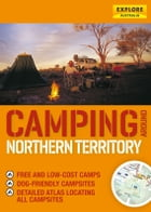Camping around Northern Territory by Explore Australia Publishing
