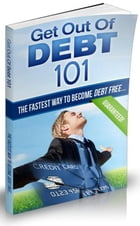 Get Out of Debt 101 by Anonymous
