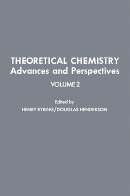 Book Theoretical Chemistry Advances and Perspectives V2 by Eyring, Henry
