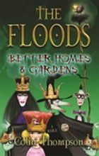 Floods 8: Better Homes And Gardens by Colin Thompson