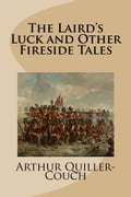 The Lairds Luck and Other Fireside Tales
