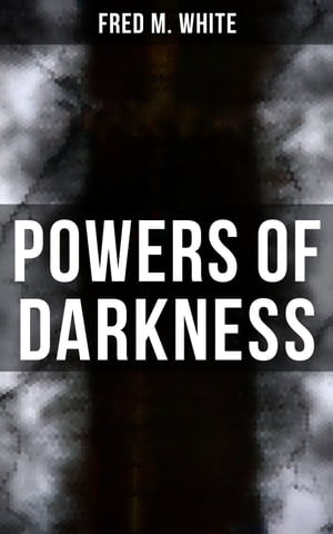 Powers of Darkness: Crime Thriller