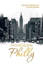 Five Beneath Philly by Susan Bandy