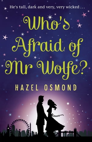 Who's Afraid of Mr Wolfe? He's tall,  dark and very,  very wicked...