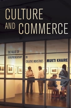 Culture and Commerce: The Value of Entrepreneurship in Creative Industries