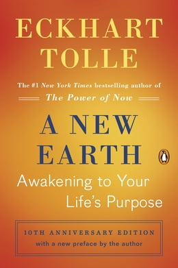 Book A New Earth (Oprah #61): Awakening to Your Life's Purpose by Eckhart Tolle