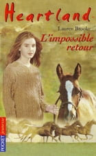Heartland tome 5: L'impossible retour by Jackie VALABREGUE