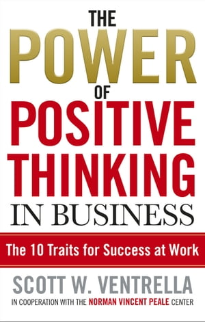 The Power Of Positive Thinking In Business 10 Traits for Maximum Results