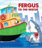 Fergus to the Rescue by J W Noble