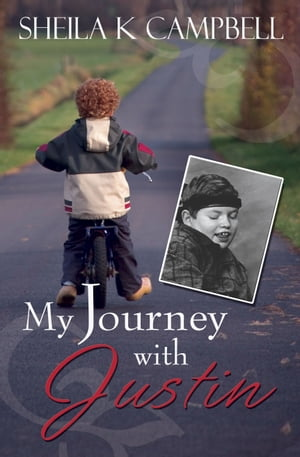 My Journey with Justin by Sheila K. Campbell
