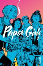 Paper Girls - Tome 1