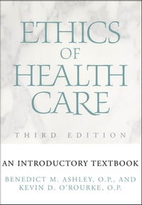 Ethics of Health Care: An Introductory Textbook, Third Edition