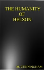 The Humanity of Helson by M. Cunningham