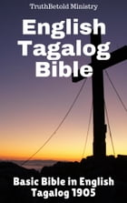 English Tagalog Bible: Basic Bible in English - Tagalog 1905 by TruthBeTold Ministry