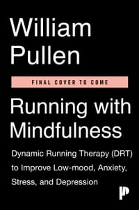 Running with Mindfulness: Dynamic Running Therapy (DRT) to Improve Low-mood, Anxiety, Stress, and…
