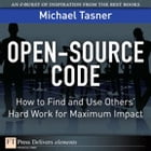 Open-Source Code: How to Find and Use Others' Hard Work for Maximum Impact by Michael Tasner