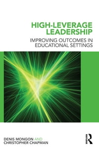 High-Leverage Leadership: Improving Outcomes in Educational Settings