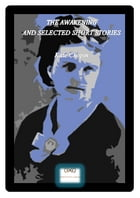 THE AWAKENING AND SELECTED SHORT STORIES by Kate Chopin