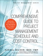 A Comprehensive Guide to Project Management Schedule and Cost Control: Methods and Models for…