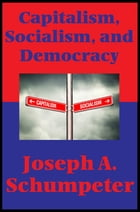 Capitalism, Socialism, and Democracy (Second Edition Text) (Impact Books): With linked Table of…