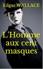 L'homme aux cent masques by Edgar WALLACE