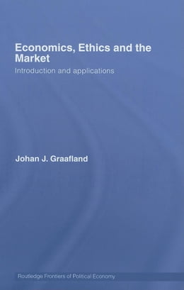 Book Economics, Ethics and the Market by Graafland, Johan J.