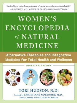 Book Women's Encyclopedia of Natural Medicine : Alternative Therapies and Integrative Medicine for Total… by Hudson, Tori