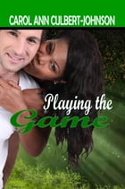 Playing the Game by Carol Ann Culbert Johnson