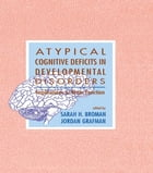 Atypical Cognitive Deficits in Developmental Disorders: Implications for Brain Function