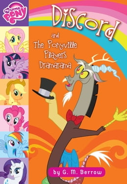 Book My Little Pony: Discord and the Ponyville Players Dramarama by G. M. Berrow